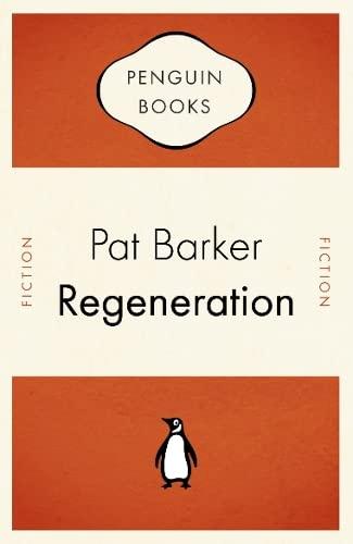 Regeneration (Penguin Celebrations): Pat Barker