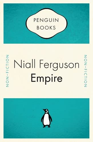 9780141035260: Empire. How Britain Made the Modern World. (Penguin Celebrations)