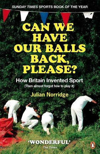 9780141036168: Can We Have Our Balls Back, Please?: How the British Invented Sport