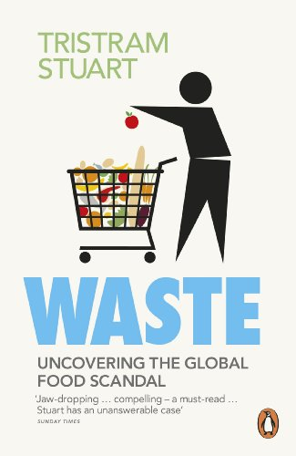 9780141036342: Waste: Uncovering the Global Food Scandal: The True Cost of What the Global Food Industry Throws Away