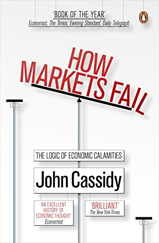 9780141036519: How Markets Fail: The Logic of Economic Calamities