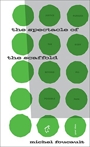 The Spectacle of the Scaffold (Penguin Great: Foucault, Michel