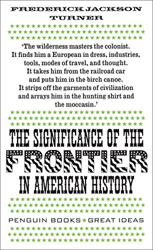 9780141036717: The Significance of the Frontier in American History (Penguin Great Ideas)