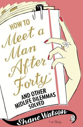 9780141036748: How to Meet a Man After Forty and Other Midlife Dilemmas Solved