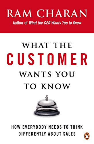 9780141036878: What the Customer Wants You to Know: How Everybody Needs to Think Differently About Sales