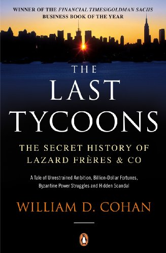 9780141036892: The Last Tycoons: The Secret History of Lazard Fr�res & Co.: The Secret History of Lazard Freres & Co.