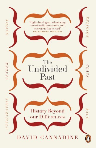 9780141036908: The Undivided Past: History Beyond Our Differences