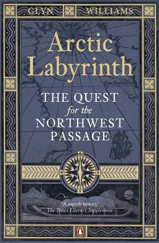 9780141037158: Arctic Labyrinth: The Quest for the Northwest Passage