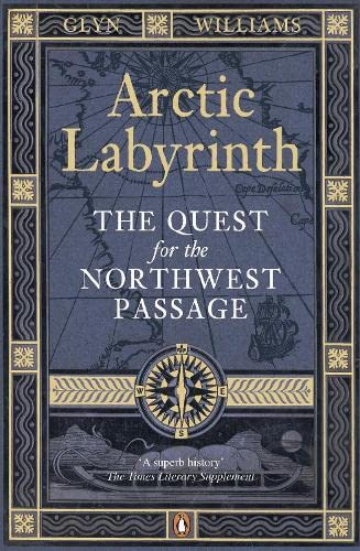 9780141037158: Arctic Labyrinth: The Quest for the Northwest Passage. Glyn Williams