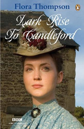 "9780141037196: Lark Rise to Candleford: A Trilogy: ""Lark Rise""; ""Over to Candleford""; ""Candleford Green"""