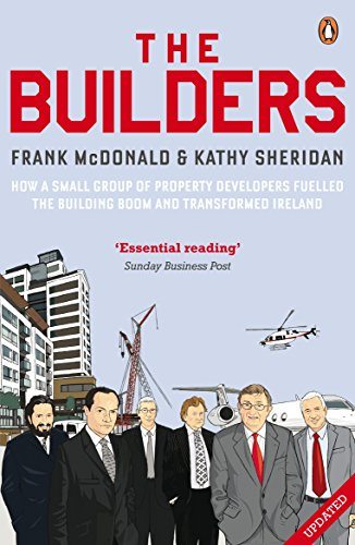 9780141037806: The Builders: How a Small Group of Property Developers Fuelled the Building Boom and Transformed Ireland