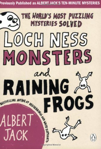 9780141037813: Loch Ness Monsters And The Raining Frogs: The World's Most Puzzling Mysteries Solved