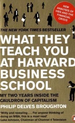 9780141037868: What They Teach You at Harvard Business School: My Two Years Inside the Cauldron of Capitalism