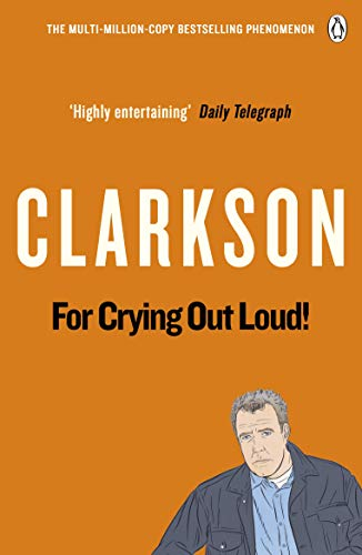 9780141038124: For Crying Out Loud: The World According to Clarkson Volume 3