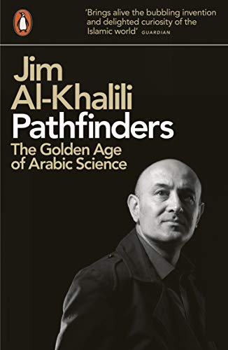 9780141038360: Pathfinders: The Golden Age of Arabic Science