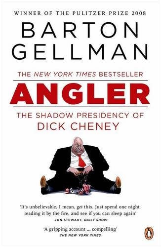 9780141038384: Angler: The Shadow Presidency of Dick Cheney