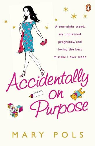 9780141038407: Accidentally on Purpose: A one-night stand, my unplanned pregnancy, and loving the best mistake I ever made