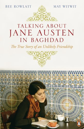 9780141038537: Talking About Jane Austen in Baghdad: The True Story of an Unlikely Friendship
