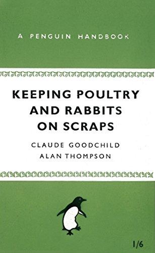 Keeping Poultry and Rabbits on Scraps: A Penguin Handbook (Penguin Handbooks): Thompson, Alan; ...