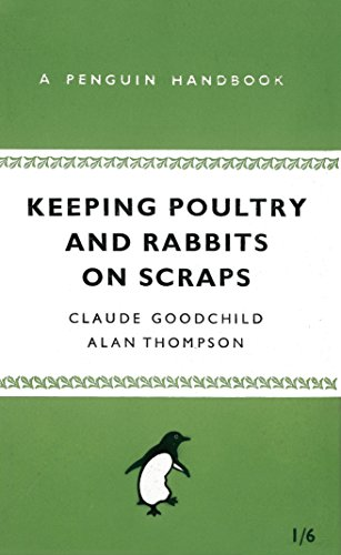 9780141038629: Keeping Poultry and Rabbits on Scraps: A Penguin Handbook (Penguin Handbooks)