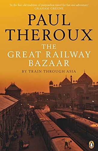 9780141038841: The Great Railway Bazaar: By Train Through Asia (Penguin Modern Classics)