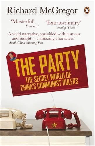 9780141038858: The Party: The Secret World of China's Communist Rulers