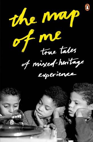 9780141038926: The Map of Me: True Tales of Mixed-Heritage Experience (Arts Council)