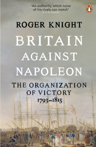 9780141038940: Britain Against Napoleon: The Organization Of Victory; 1793-1815