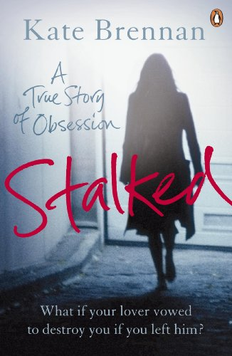 9780141039213: Stalked: A True Story of Obsession