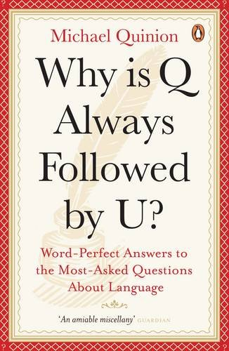 9780141039244: Why is Q Always Followed by U?: Word-Perfect Answers to the Most-Asked Questions About Language