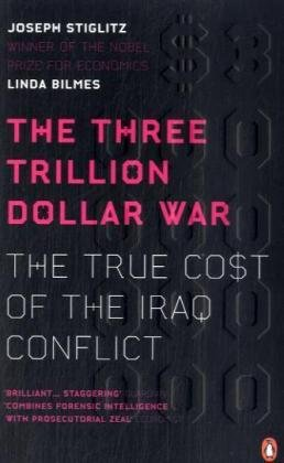 9780141039442: The Three Trillion Dollar War: The True Cost of the Iraq Conflict