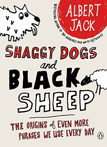 9780141039565: Shaggy Dogs and Black Sheep: The Origins of Even More Phrases We Use Every Day