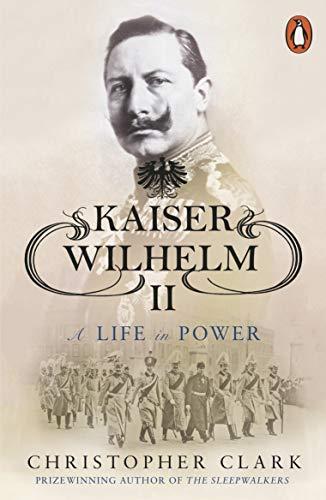 9780141039930: Kaiser Wilhelm II: A Life in Power