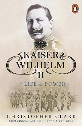 9780141039930: Kaiser Wilhelm II: A Life in Power