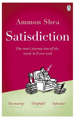 9780141040257: Satisdiction: One Man's Journey Into All The Words He'll Ever Need