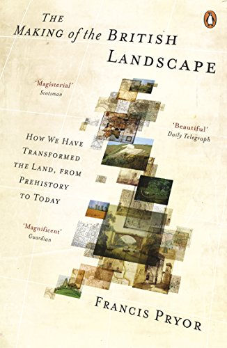 9780141040592: The Making of the British Landscape: How We Have Transformed the Land, from Prehistory to Today