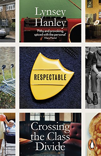 9780141040615: Respectable: Crossing the Class Divide