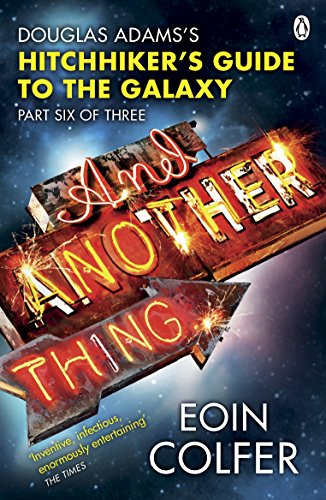 9780141042138: And Another Thing ...: Douglas Adams' Hitchhiker's Guide to the Galaxy: Part Six of Three