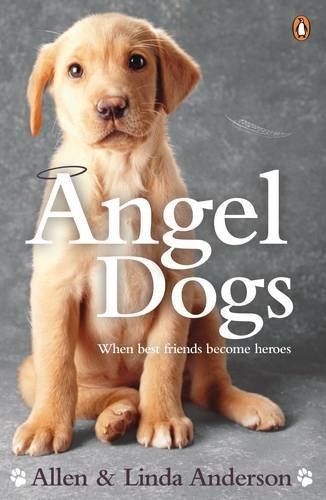 9780141042299: Angel Dogs: When best friends become heroes