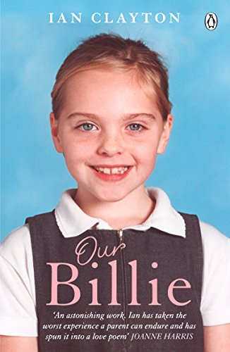 Our Billie: Learning To Live With Every Family's Worst Nightmare (0141042338) by Ian Clayton