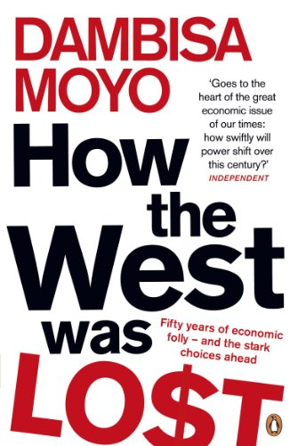 9780141042411: How The West Was Lost: Fifty Years of Economic Folly - And the Stark Choices Ahead