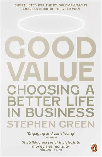 9780141042428: Good Value: Choosing A Better Life In Business
