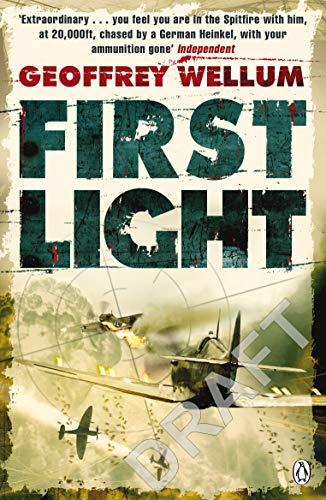 First Light (Penguin World War II Collection): Geoffrey Wellum