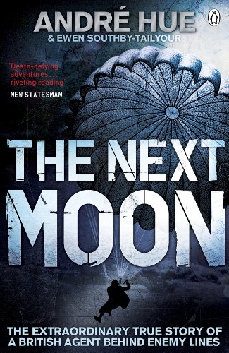 9780141042800: Next Moon,The: The Extraordinary True Story Of A British Agent Behind Enemy Line (Penguin World War II Collection)