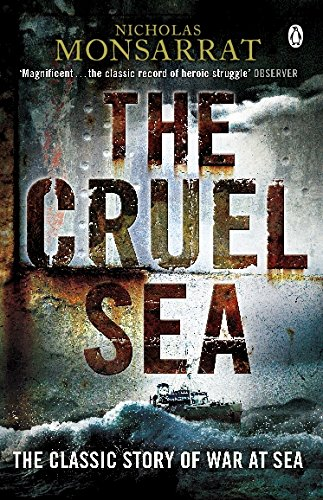 9780141042831: The Cruel Sea: The Classic Story Of War At Sea (Penguin World War II Collection)