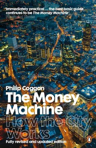 9780141042893: The Money Machine: How the City Works