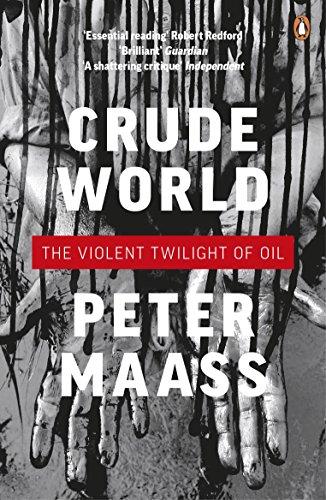 9780141043173: Crude World: The Violent Twilight of Oil