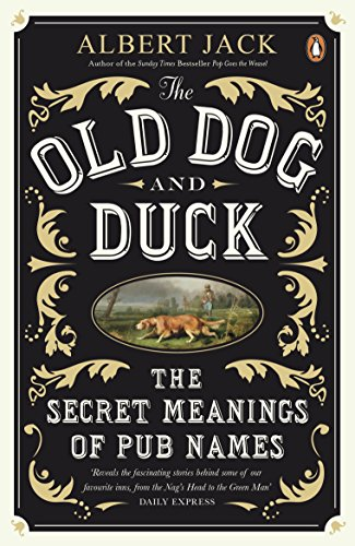 9780141043432: The Old Dog and Duck: The Secret Meanings of Pub Names