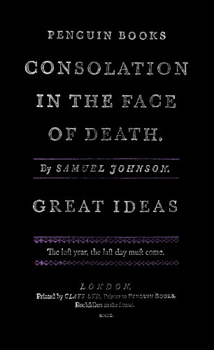 Great Ideas Consolation in the Face of Death (Penguin Great Ideas): Samuel, Johnson