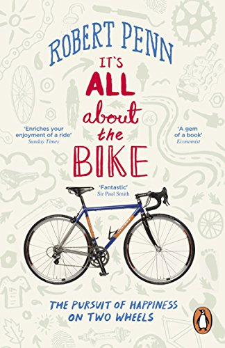 9780141043791: It's All About the Bike: The Pursuit of Happiness On Two Wheels